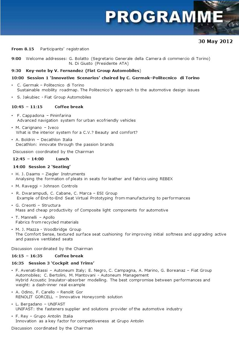 31 May 2012 9:00 Key-note Human Centred Design: creating added value for automotive interiors J.
