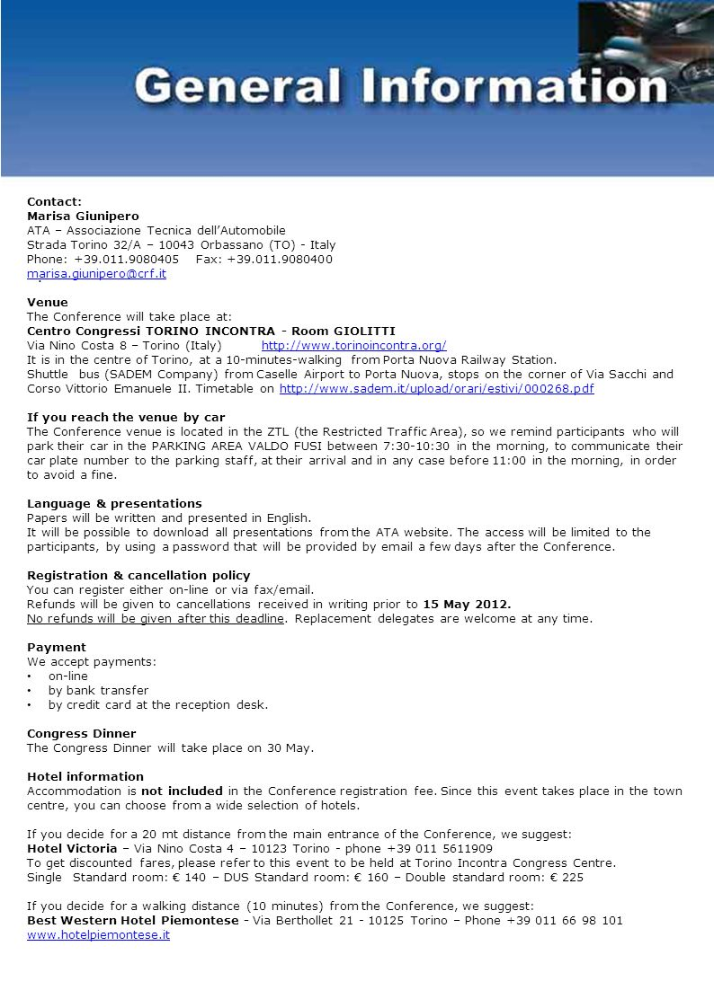 III International Conference CAR INTERIORS – 30-31 May 2012 Please complete and return this form to: Fax: +39.011.9080400 or e-mail: marisa.giunipero@crf.it Surname…………………………………………………………….……………………Name…………………………………………………………… Title and position………………………………………………………………………………………………………………………………………….