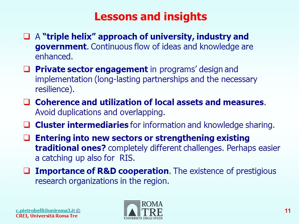 c.pietrobelli@uniroma3.itc.pietrobelli@uniroma3.it © CREI, Università Roma Tre 11 Lessons and insights A triple helix approach of university, industry and government.
