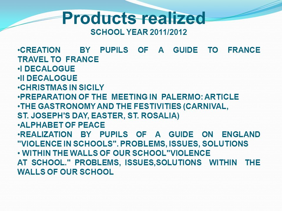 SCHOOL YEAR 2011/2012 CREATION BY PUPILS OF A GUIDE TO FRANCE TRAVEL TO FRANCE I DECALOGUE II DECALOGUE CHRISTMAS IN SICILY PREPARATION OF THE MEETING