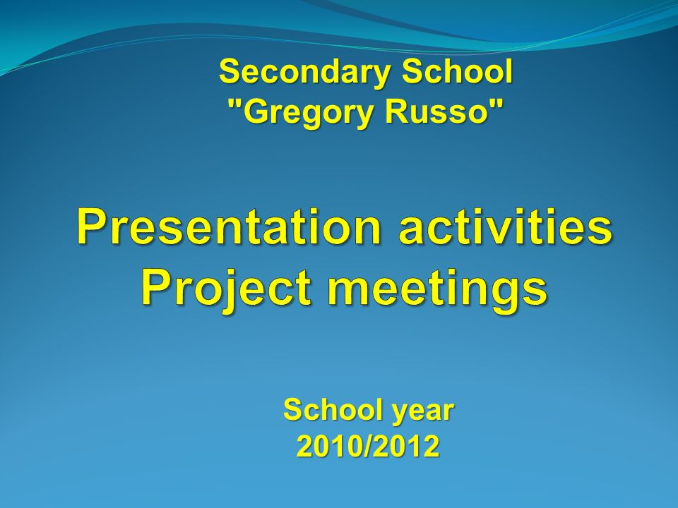 Secondary School Gregory Russo School year 2010/2012