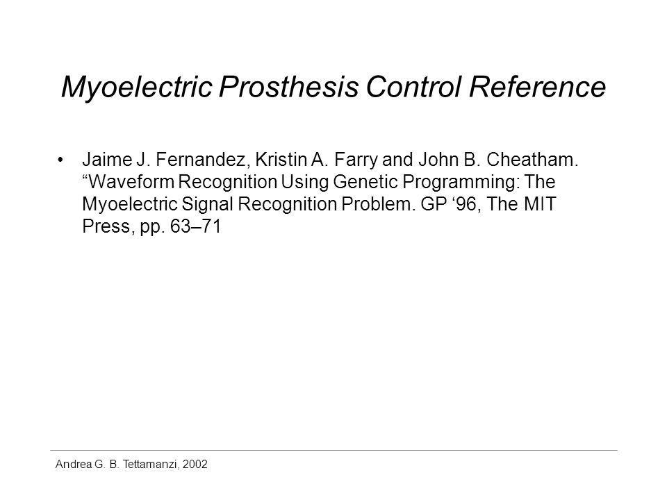 Andrea G. B. Tettamanzi, 2002 Myoelectric Prosthesis Control Reference Jaime J.