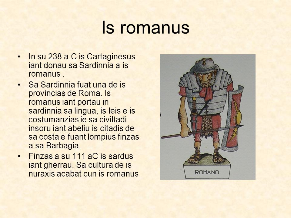 Is romanus In su 238 a.C is Cartaginesus iant donau sa Sardinnia a is romanus.