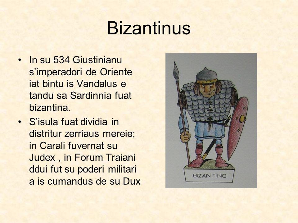 Bizantinus In su 534 Giustinianu simperadori de Oriente iat bintu is Vandalus e tandu sa Sardinnia fuat bizantina. Sisula fuat dividia in distritur ze