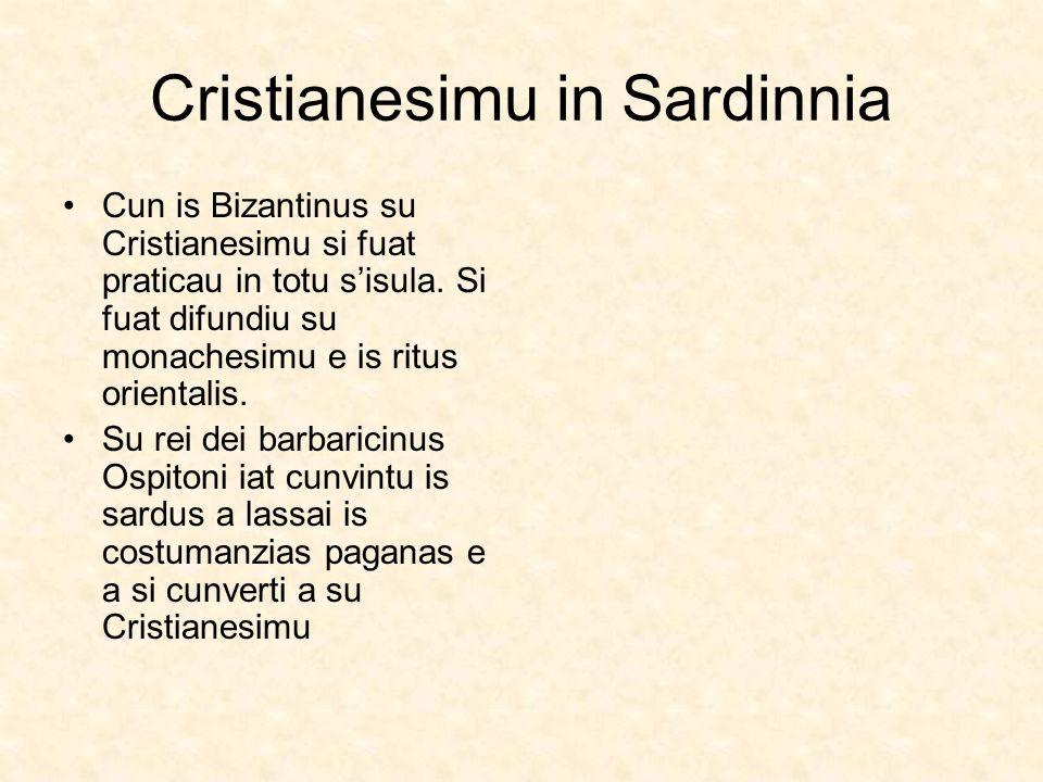 Cristianesimu in Sardinnia Cun is Bizantinus su Cristianesimu si fuat praticau in totu sisula. Si fuat difundiu su monachesimu e is ritus orientalis.
