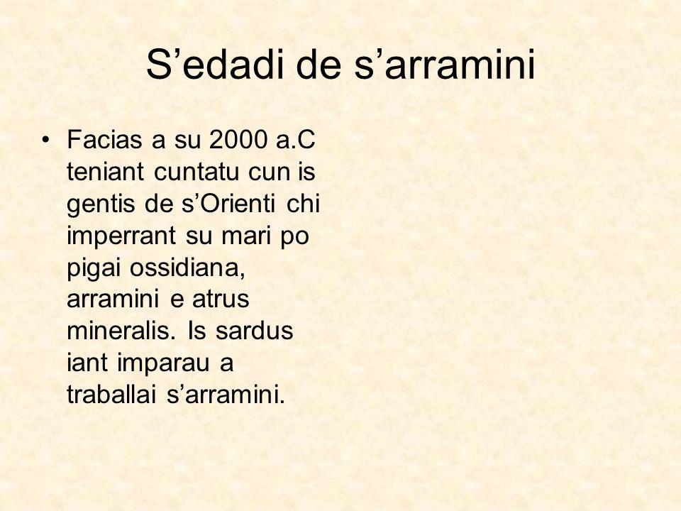 Sedadi de sarramini Facias a su 2000 a.C teniant cuntatu cun is gentis de sOrienti chi imperrant su mari po pigai ossidiana, arramini e atrus minerali