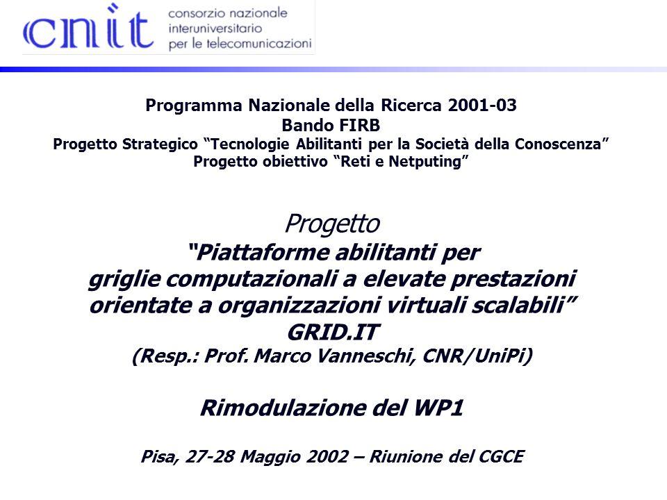 Progetto Piattaforme abilitanti per griglie computazionali a elevate prestazioni orientate a organizzazioni virtuali scalabili GRID.IT (Resp.: Prof.