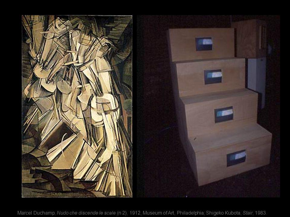 Marcel Duchamp, Nudo che discende le scale (n 2), 1912, Museum of Art, Philadelphia; Shigeko Kubota, Stair, 1983.