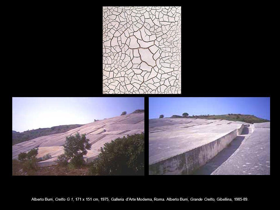 Alberto Burri, Cretto G 1, 171 x 151 cm, 1975, Galleria d'Arte Moderna, Roma. Alberto Burri, Grande Cretto, Gibellina, 1985-89.