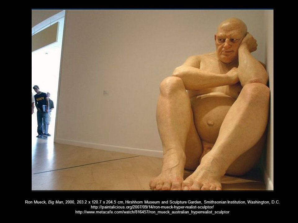 Ron Mueck, Big Man, 2000, 203.2 x 120.7 x 204.5 cm, Hirshhorn Museum and Sculpture Garden, Smithsonian Institution, Washington, D.C. http://paintalici