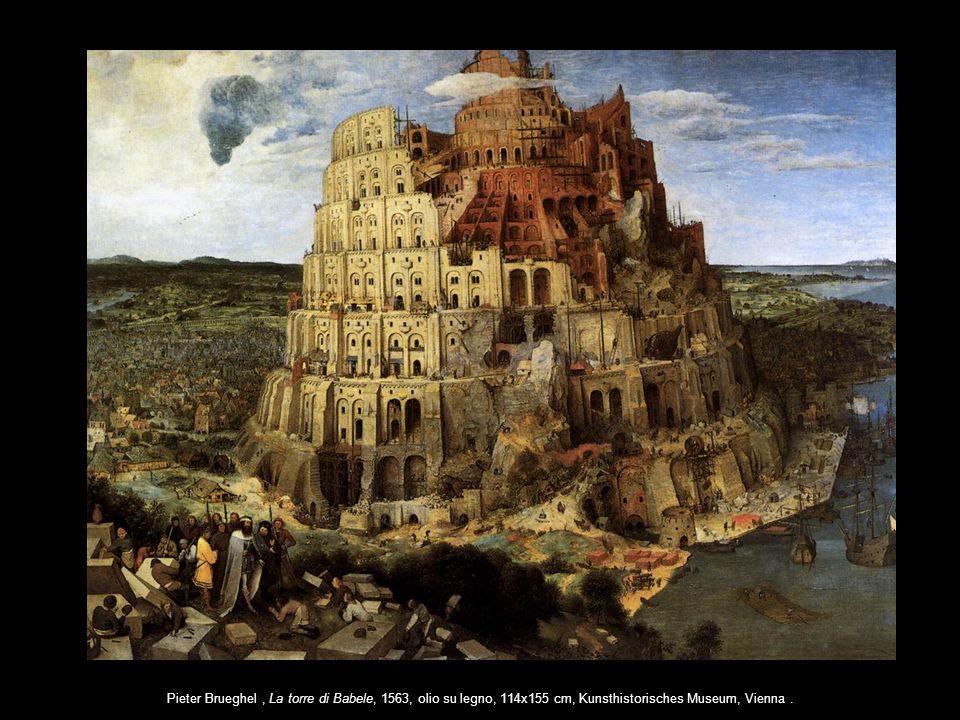 Pieter Brueghel, La torre di Babele, 1563, olio su legno, 114x155 cm, Kunsthistorisches Museum, Vienna.
