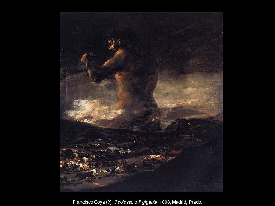 Francisco Goya (?), Il colosso o Il gigante, 1808, Madrid, Prado.
