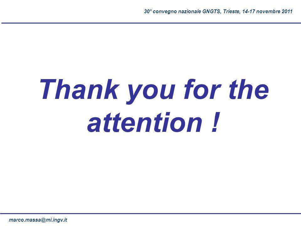 Thank you for the attention ! marco.massa@mi.ingv.it 30° convegno nazionale GNGTS, Trieste, 14-17 novembre 2011
