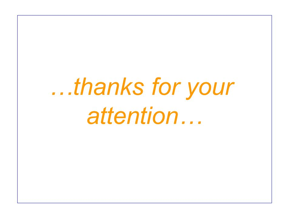…thanks for your attention…