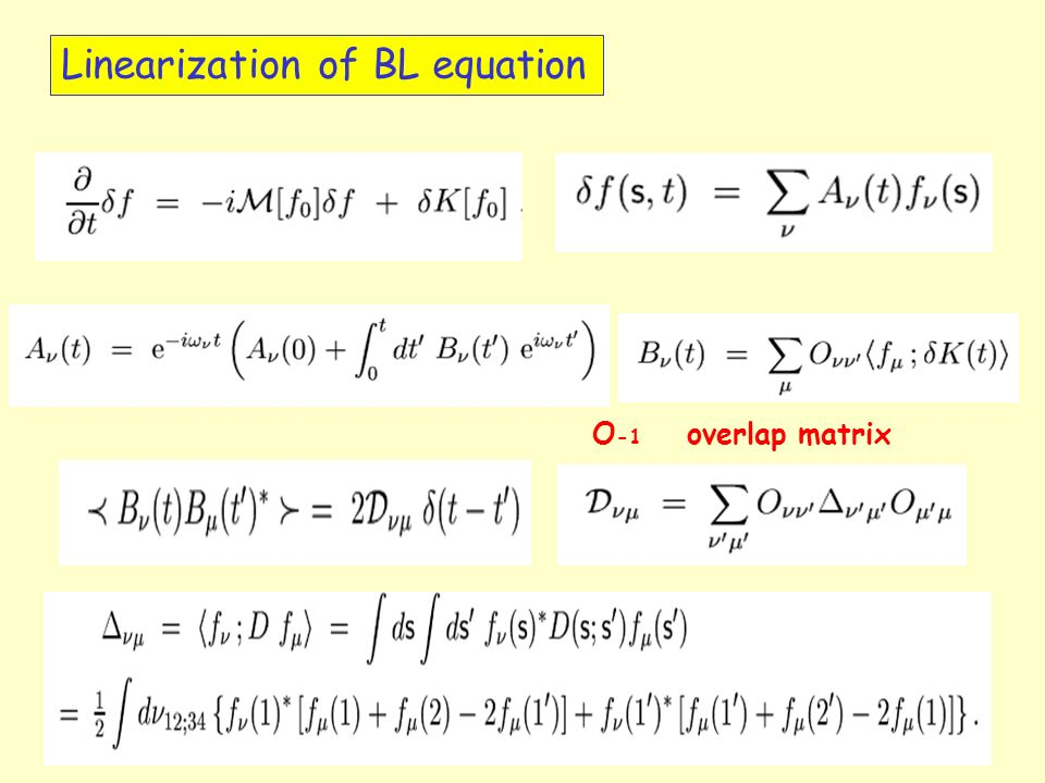 Linearization of BL equation O -1 overlap matrix