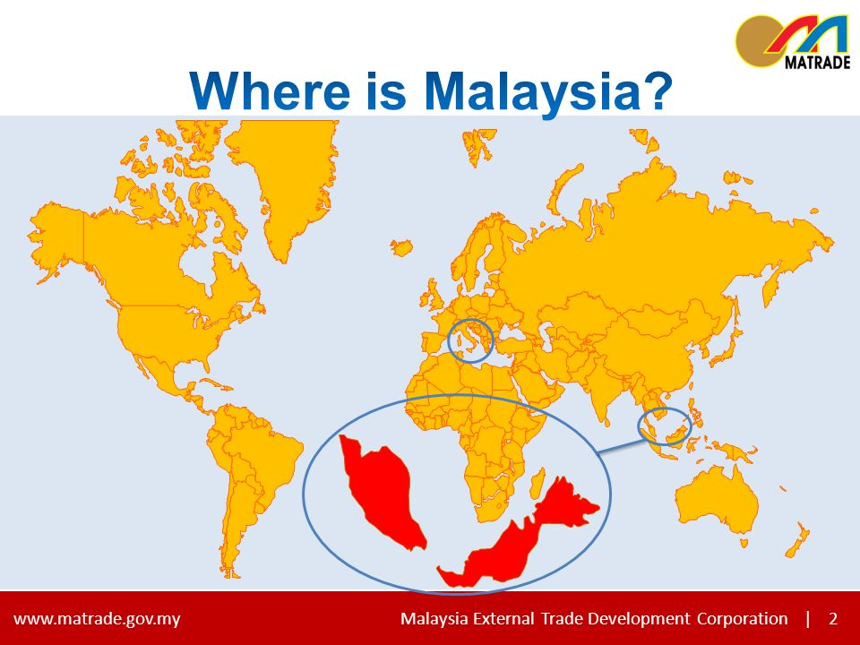 2 www.matrade.gov.my Malaysia External Trade Development Corporation |2
