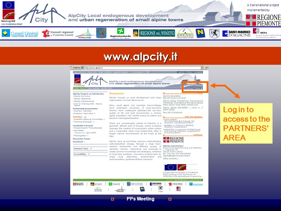 www.alpcity.it A transnational project implemented by PPs Meeting ACTIVITIES Scientific Steering Committee ¬ Working Packages ¬ An overview (WP 1-9) Case studies (WP 5-8) Best Practices Future scenarios (WP 9) WP Coordination Go to the AlpCityRUOwebsite