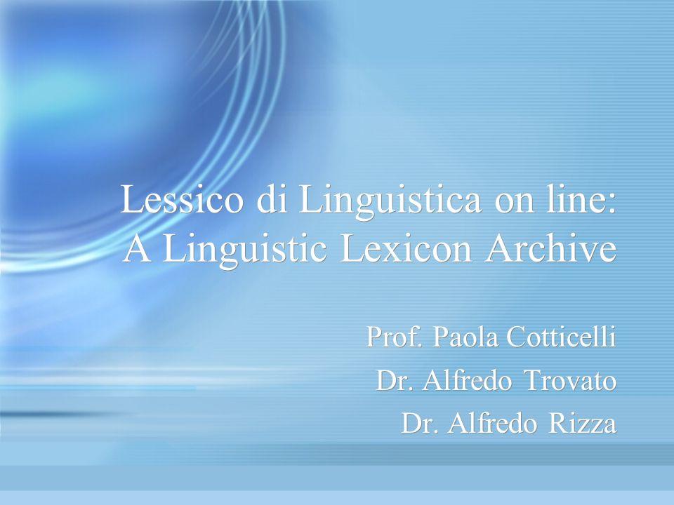 Lessico di Linguistica on line: A Linguistic Lexicon Archive Prof.