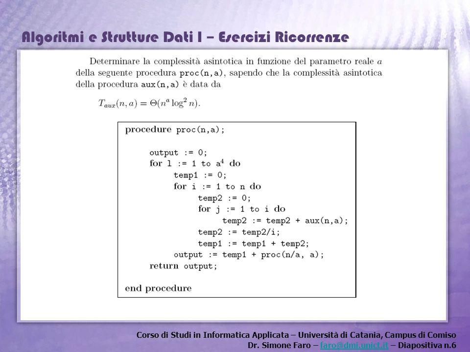 Corso di Studi in Informatica Applicata – Università di Catania, Campus di Comiso Dr. Simone Faro – faro@dmi.unict.it – Diapositiva n.6faro@dmi.unict.