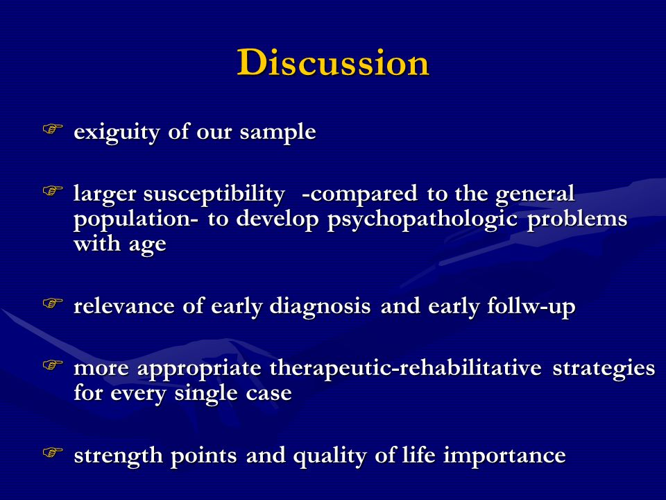 Discussion exiguity of our sample exiguity of our sample larger susceptibility -compared to the general population- to develop psychopathologic proble