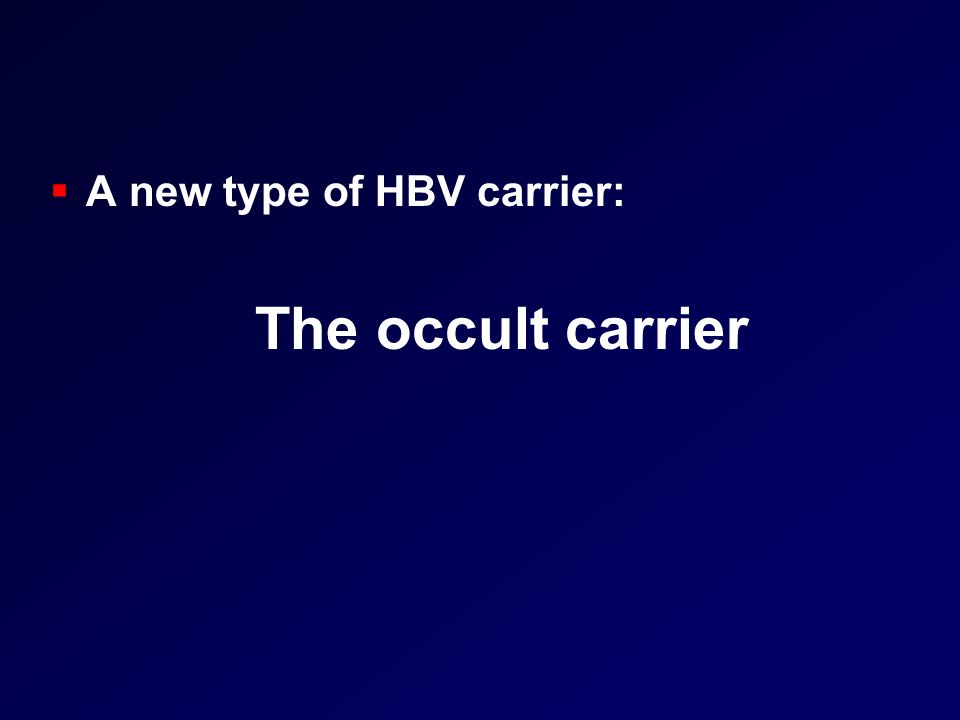 A new type of HBV carrier: The occult carrier