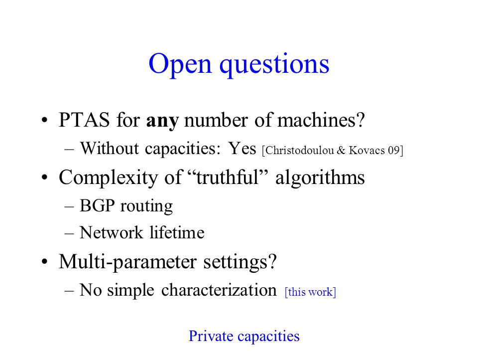 Open questions PTAS for any number of machines.