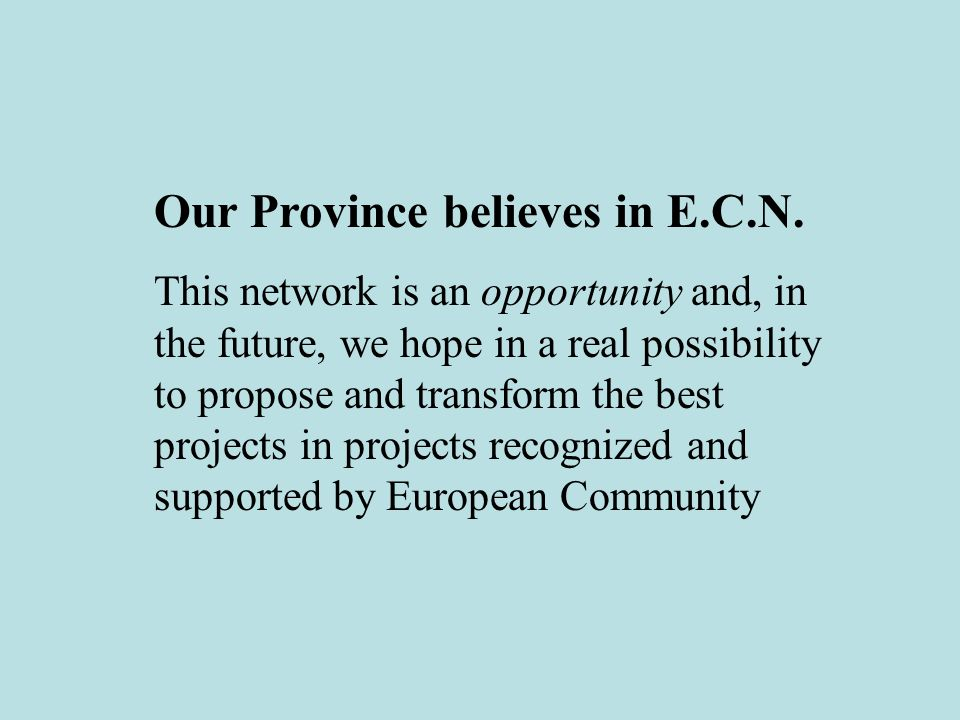 Our Province believes in E.C.N.