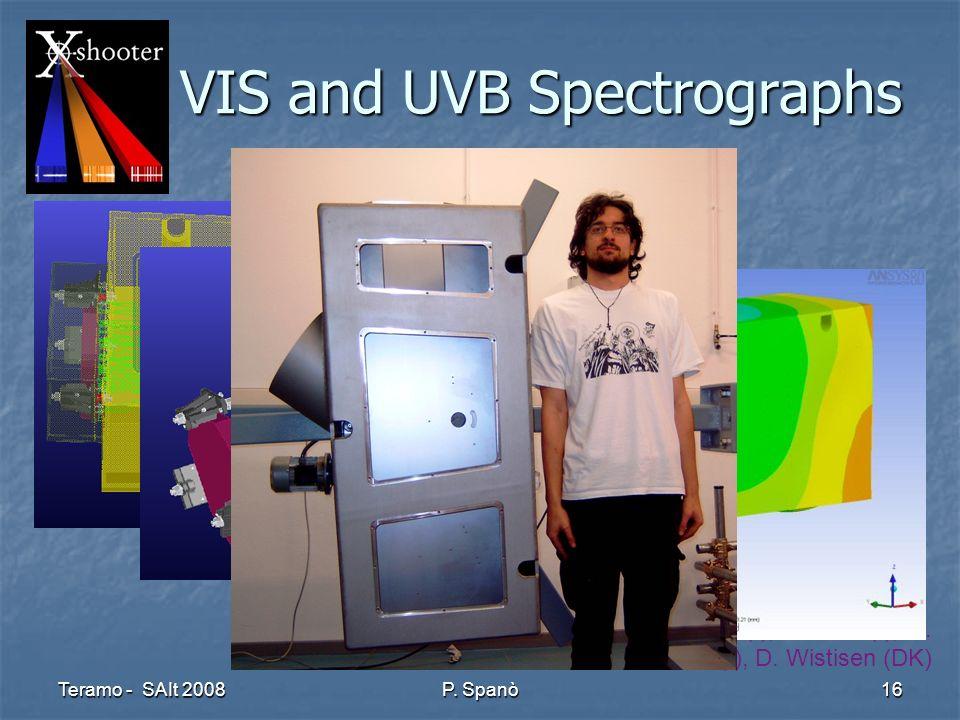Teramo - SAIt 2008 P. Spanò 16 VIS and UVB Spectrographs V. De Caprio (I), P. Spanò (I), M. Riva (I), M. Tintori (I), D. Wistisen (DK)