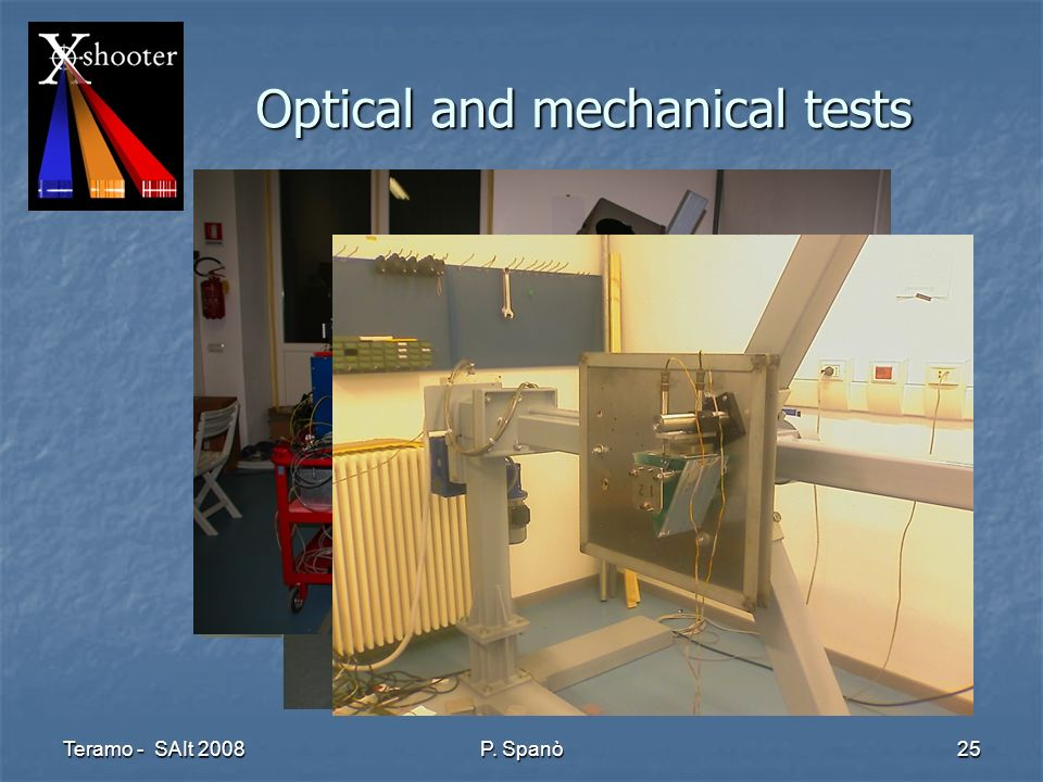 Teramo - SAIt 2008 P. Spanò 25 Optical and mechanical tests
