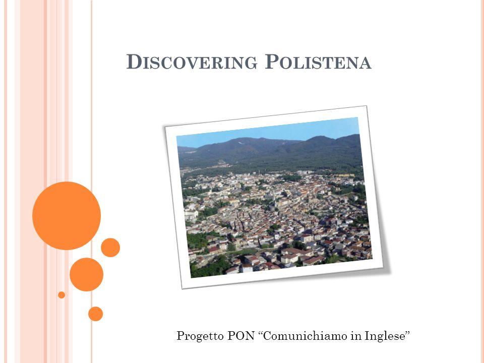 D ISCOVERING P OLISTENA Progetto PON Comunichiamo in Inglese