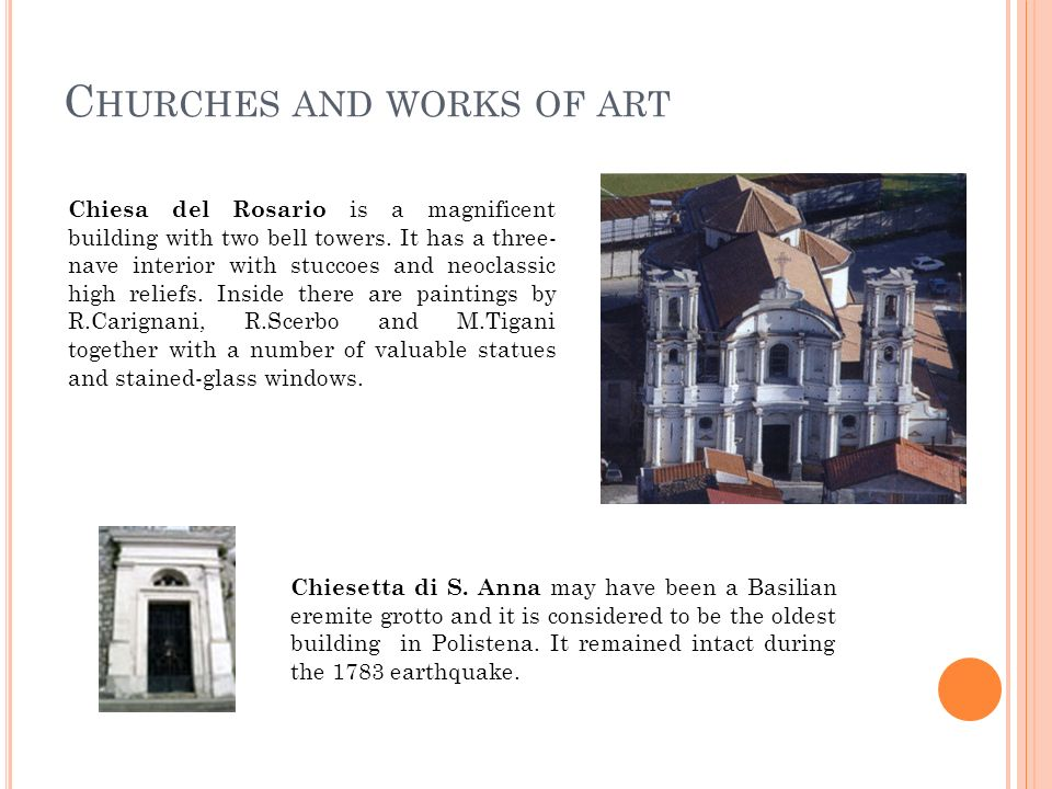 C HURCHES AND WORKS OF ART Chiesa del Rosario is a magnificent building with two bell towers. It has a three- nave interior with stuccoes and neoclass