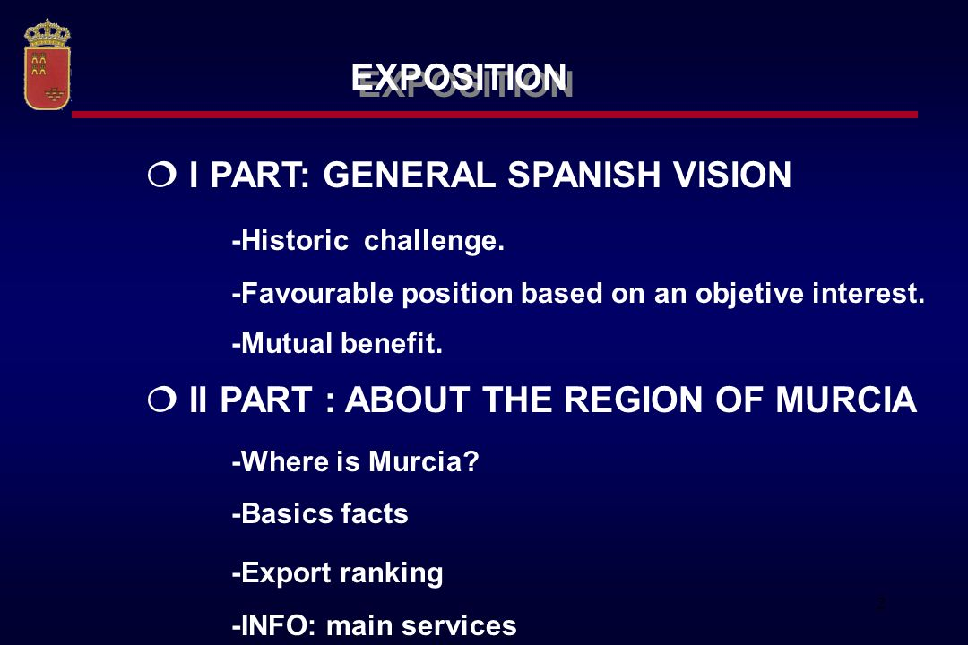 2 EXPOSITION I PART: GENERAL SPANISH VISION -Historic challenge.
