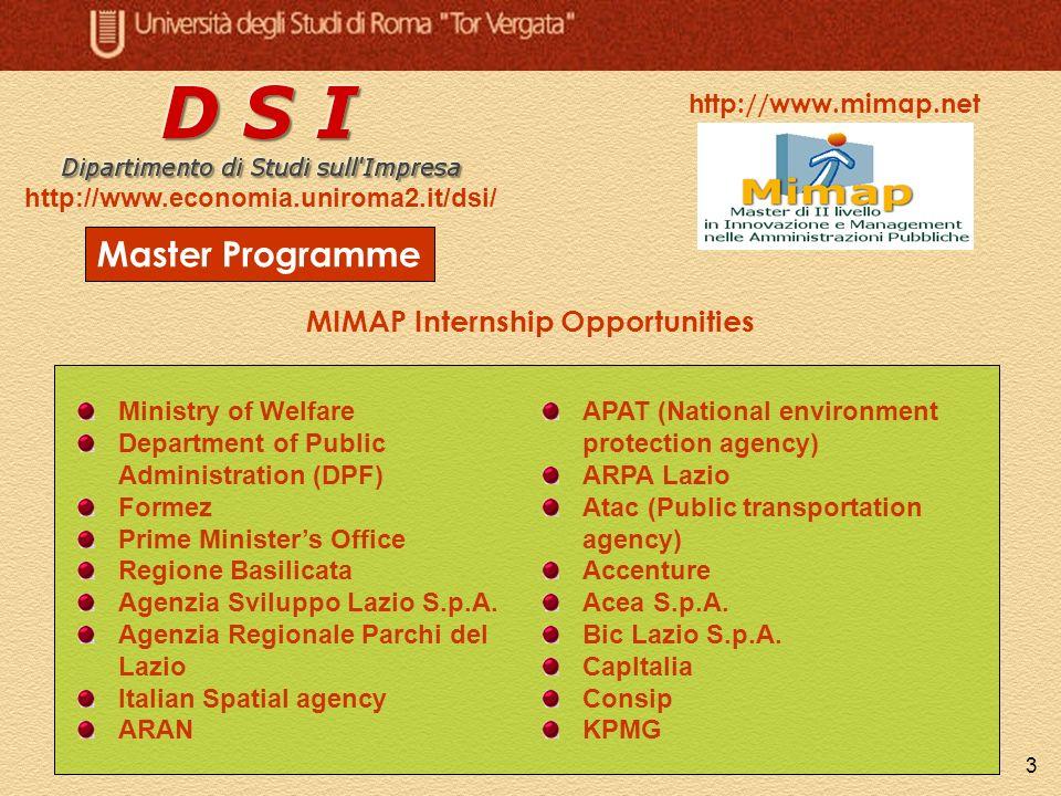 3 Master Programme http://www.economia.uniroma2.it/dsi/ http://www.mimap.net Ministry of Welfare Department of Public Administration (DPF) Formez Prim