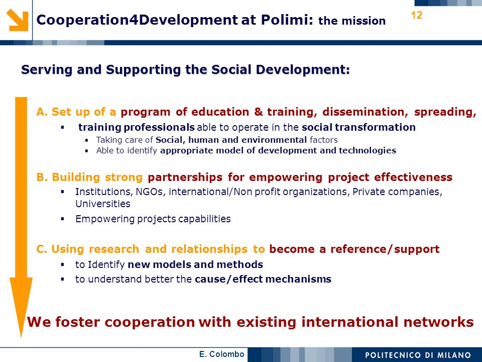 E. Colombo 12 A. Set up of a program of education & training, dissemination, spreading, training professionals able to operate in the social transform