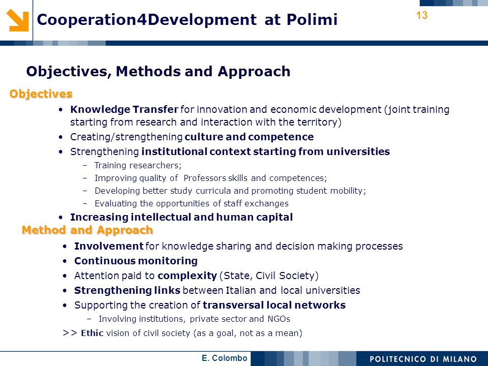 E. Colombo 13 Method and Approach Method and Approach Involvement for knowledge sharing and decision making processes Continuous monitoring Attention