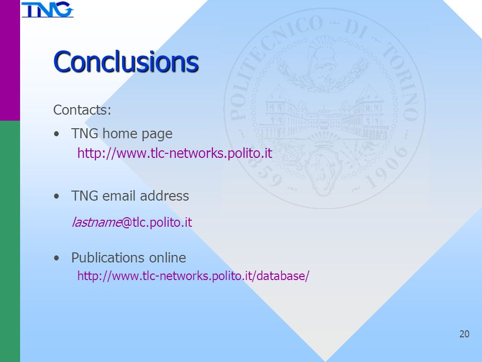 20 Conclusions Contacts: TNG home page   TNG  address Publications online