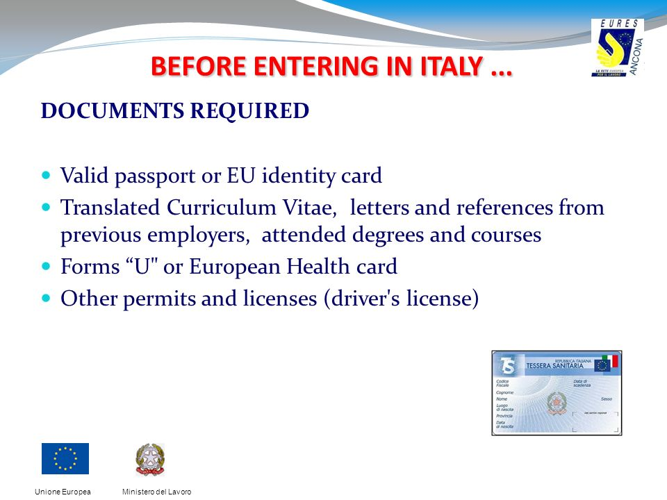 Ministero del LavoroUnione Europea BEFORE ENTERING IN ITALY...
