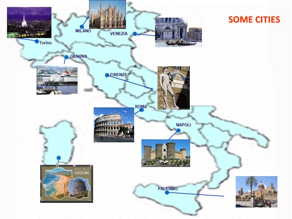 SOME CITIES ROMA MILÁNO FIRENZE VENEZIA NAPOLI PALERMO Torino GENOVA GENOVA