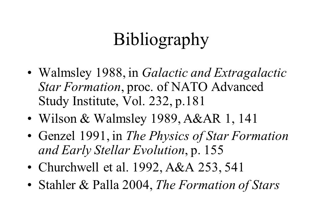 Bibliography Walmsley 1988, in Galactic and Extragalactic Star Formation, proc. of NATO Advanced Study Institute, Vol. 232, p.181 Wilson & Walmsley 19