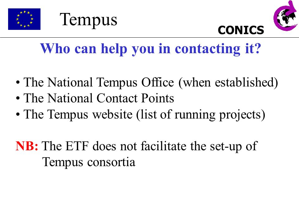 CONICS Tempus Who can help you in contacting it.