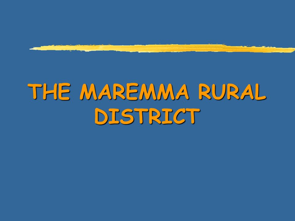 THE MAREMMA RURAL DISTRICT