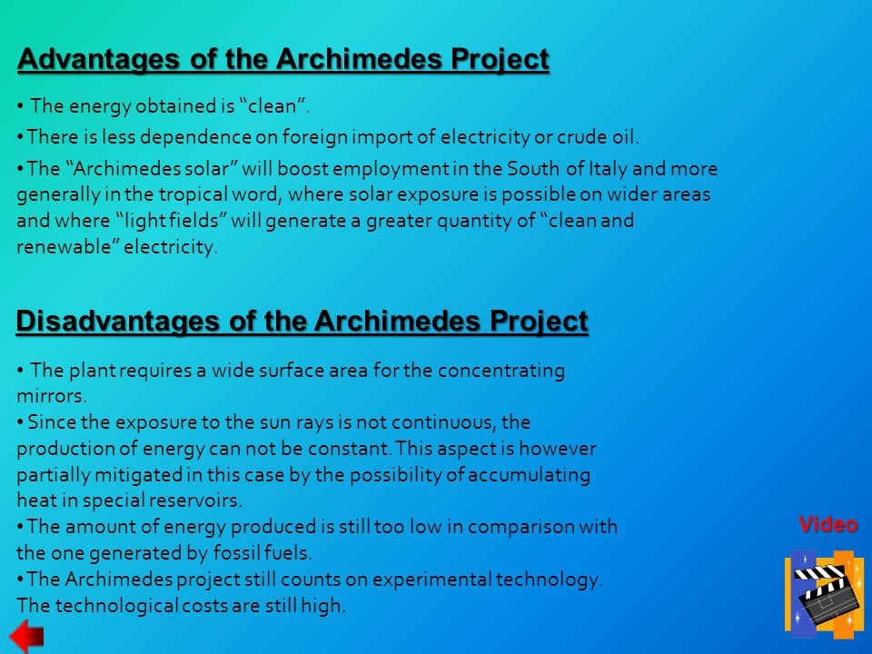 The energy obtained is clean. There is less dependence on foreign import of electricity or crude oil. The Archimedes solar will boost employment in th