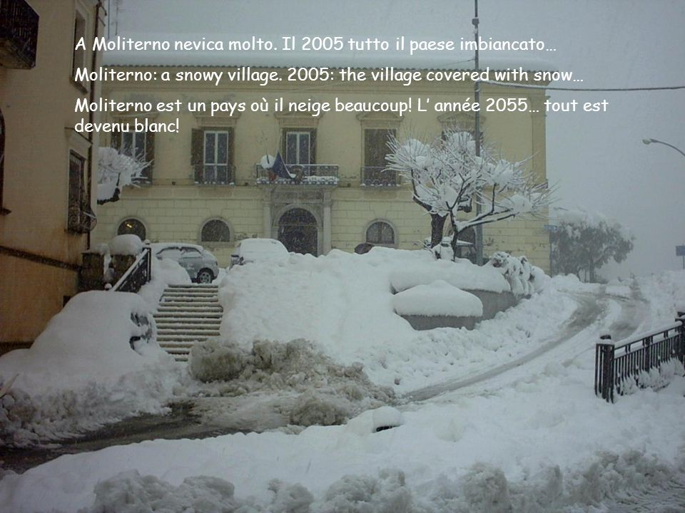 A Moliterno nevica molto. Il 2005 tutto il paese imbiancato… Moliterno: a snowy village.