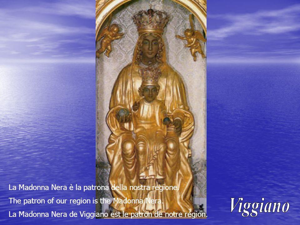 La Madonna Nera è la patrona della nostra regione.