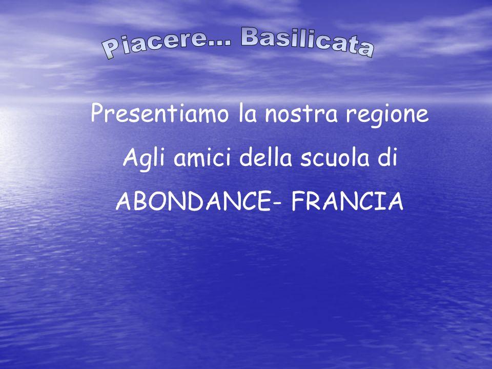 Presentiamo la nostra regione Agli amici della scuola di ABONDANCE- FRANCIA