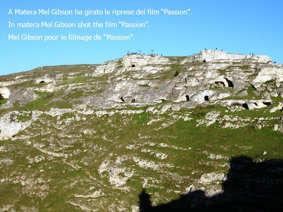 A Matera Mel Gibson ha girato le riprese del film Passion.