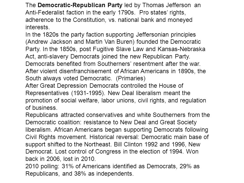 The Democratic-Republican Party led by Thomas Jefferson an Anti-Federalist faction in the early 1790s. Pro states rights, adherence to the Constitutio