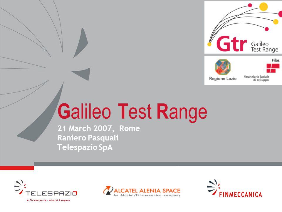 G alileo T est R ange 21 March 2007, Rome Raniero Pasquali Telespazio SpA