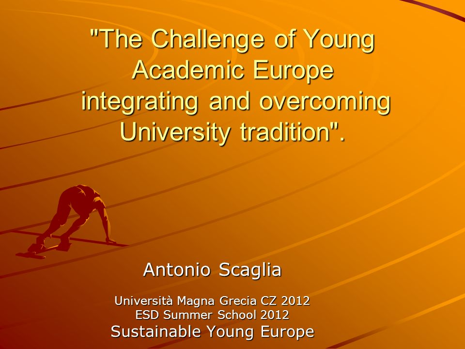 The Challenge of Young Academic Europe integrating and overcoming University tradition .