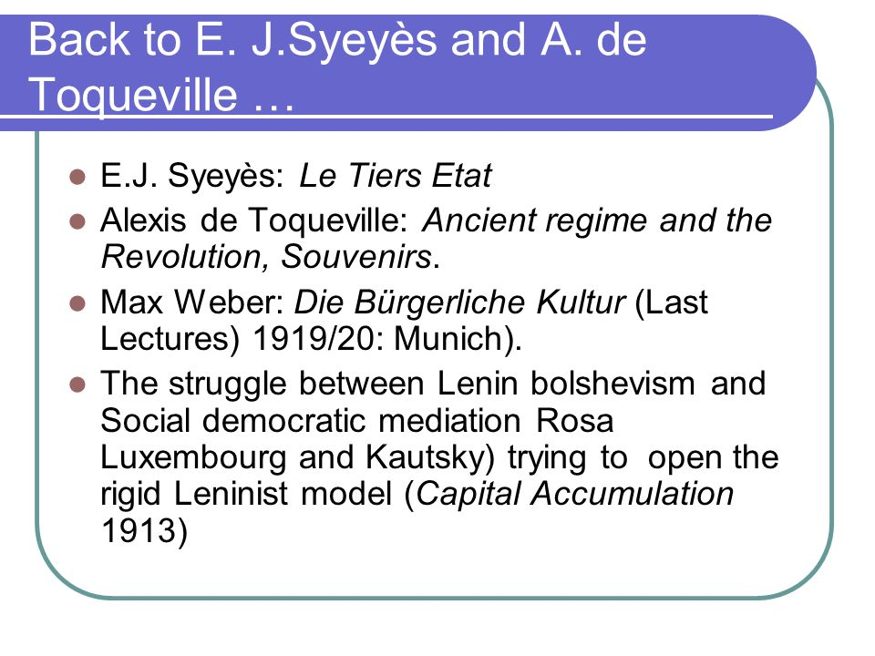 Back to E. J.Syeyès and A. de Toqueville … E.J.